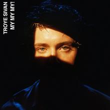 220px-Troye_Sivan_My_My_My!