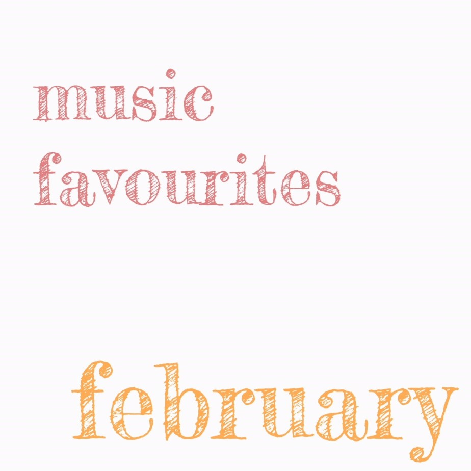 February Music Faves