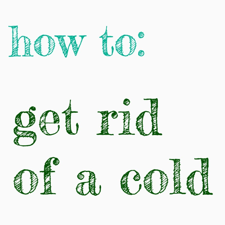 4 Tips for Getting Rid of a Cold